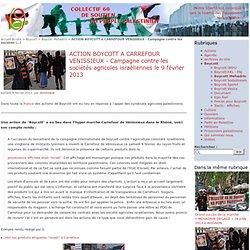 ACTION BOYCOTT A CARREFOUR VENISSIEUX - Campagne contre les sociétés agricoles israéliennes le 9 février 2013 - Collectif 69 de soutien au peuple Palestinien - Association Action Palestine Lyon