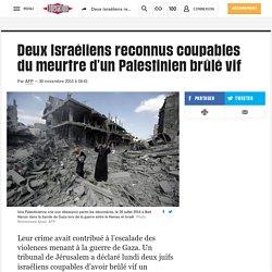 Deux Israéliens reconnus coupables du meurtre d'un Palestinien brûlé vif