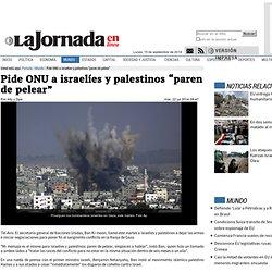 """Pide ONU a israelíes y palestinos """"paren de pelear"""""""
