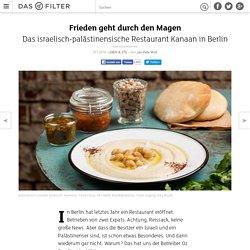 Frieden geht durch den Magen - Das israelisch-palästinensische Restaurant Kanaan in Berlin