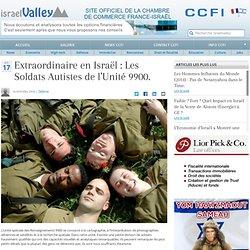 Extraordinaire en Israël : Les Soldats Autistes de l'Unité 9900.