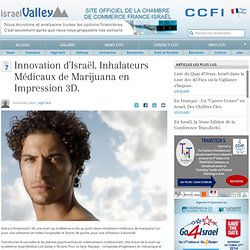 Innovation d'Israël. Inhalateurs Médicaux de Marijuana en Impression 3D.