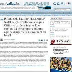 ISRAELVALLEY. ISRAEL STARTUP NATION - Jive Software a acquis OffiSync basée à Seattle. Elle compte 12 personnes, dont une équipe d'ingénieurs travaillant en Israël.