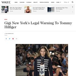 Gigi New York Issues Cease And Desist To Tommy Hilfiger