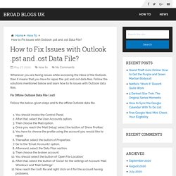 How to Fix Issues with Outlook .pst and .ost Data File? - Broad Blogs Uk