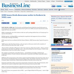SEBI issues fresh showcause notice to brokers in NSEL case
