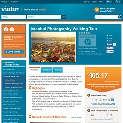 Istanbul Photography Walking Tour, Istanbul Cultural Tours