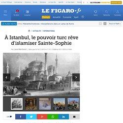 À Istanbul, le pouvoir turc rêve d'islamiser Sainte-Sophie