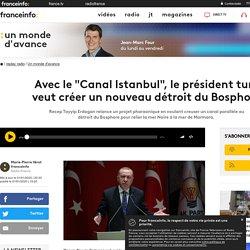 """Avec le """"Canal Istanbul"""", le président turc veut créer un nouveau détroit du Bosphore"""