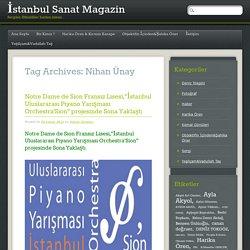 İstanbul Sanat Magazin Tag Nihan Ünay