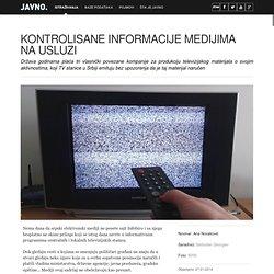 istrazivanja - Kontrolisane informacije medijima na usluzi