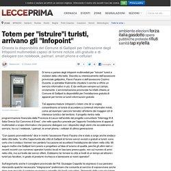 "Totem per ""istruire""i turisti, arrivano gli ""Infopoint"""