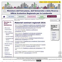 Materiali seminari regionali 2016 – Ministero dell'Istruzione, dell'Università e della Ricerca – Ufficio Scolastico Regionale per la Lombardia