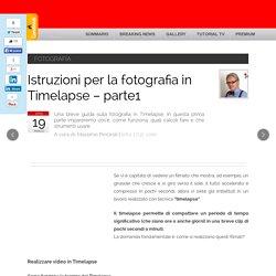 Istruzioni per la fotografia in Timelapse - parte1