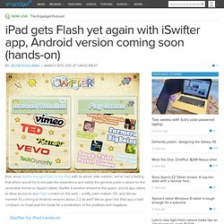 iPad gets Flash yet again with iSwifter app, Android version coming soon (hands-on)