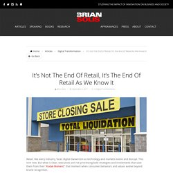 It's not the End of Retail, It's the End of Retail As We Know It
