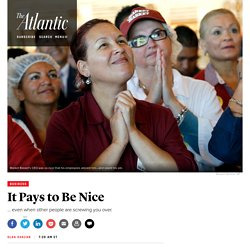 It Pays to Be Nice