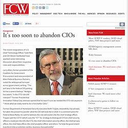 It's too soon to abandon CIOs