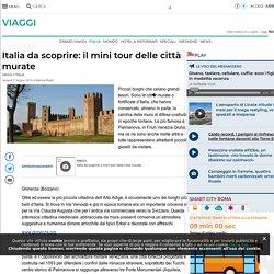Italia da scoprire: il mini tour delle città murate