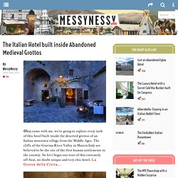 The Italian Hotel built inside Abandoned Medieval Grottos | Messy Nessy ChicMessy Nessy Chic