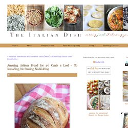 The Italian Dish - Posts - Amazing Artisan Bread for 40 Cents a Loaf