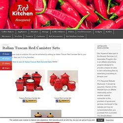 Italian Tuscan Red Canister Sets – Red Kitchen Accessories