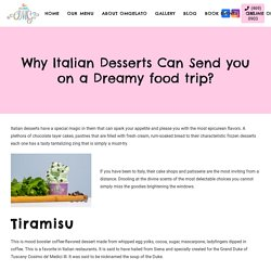 Why Italian Desserts Can Send you on a Dreamy food trip?