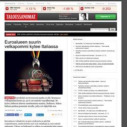 Italian valtio ja pankit ovat euroalueen suuri velkariski