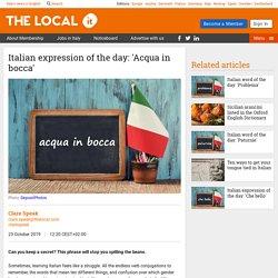 Italian expression of the day: 'Acqua in bocca'