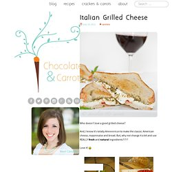 Italian Grilled Cheese | chocolate & carrots - StumbleUpon