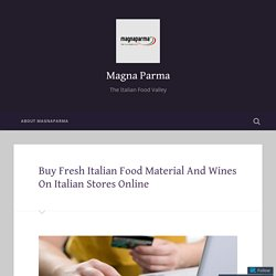 Buy Fresh Italian Food Material And Wines On Italian Stores Online