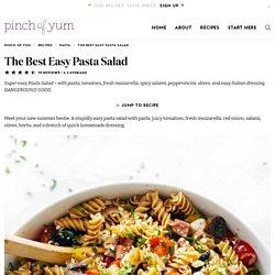 The Best Easy Italian Pasta Salad Recipe