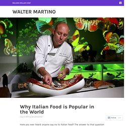 Why Italian Food is Popular in the World – Walter Martino