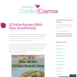 32 Italian Recipes (With Their SmartPoints)! – Trading Cardio For Cosmos