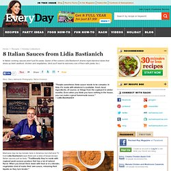 8 Italian Sauces from Lidia Bastianich