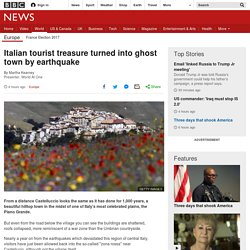 *****Italian tourist treasure turned into ghost town by earthquake