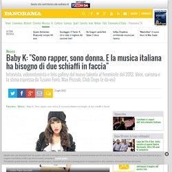 """Baby K: """"Sono rapper, sono donna. E la musica italiana ha bisogno di due schiaffi in faccia"""""""