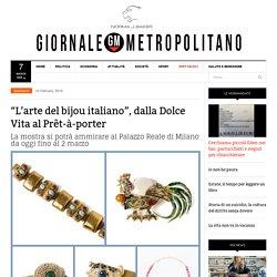 """""""L'arte del bijou italiano"""", dalla Dolce Vita al Prêt-à-porter"""