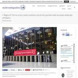 Il Regio di Torino unico teatro italiano sul primo portale web europeo dedicato all'Opera