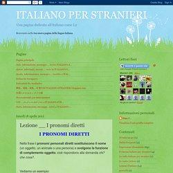 ITALIANO PER STRANIERI: Lezione __ I pronomi diretti