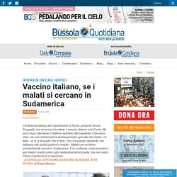 Vaccino italiano, se i malati si cercano in Sudamerica - La Nuova Bussola Quotidiana
