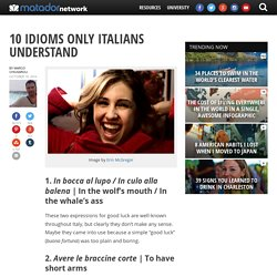 10 idioms only Italians understand