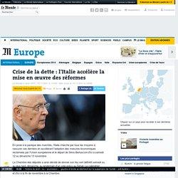Crise de la dette : l'Italie accélère la mise en œuvre des réformes