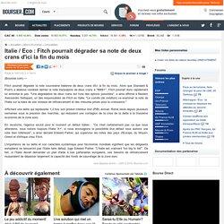 Italie / Eco : Fitch pourrait dégrader sa note de deux crans d'ici la fin du mois