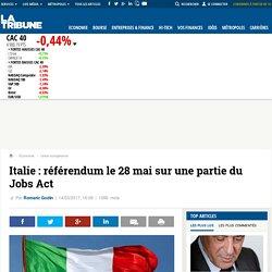 Italie : référendum le 28 mai sur une partie du Jobs Act