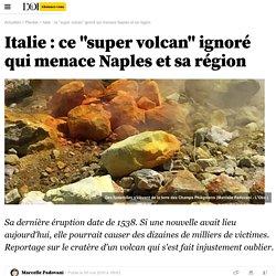"""Italie : ce """"super volcan"""" ignoré qui menace Naples et sa région"""