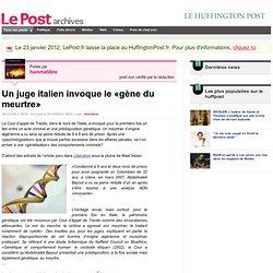 Un juge italien invoque le «gène du meurtre» - hommelibre sur LePost.fr (18:30)