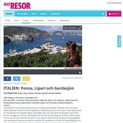 ITALIEN: Ponza, Lipari och Gardasjön