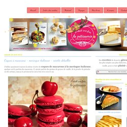 Coques à macarons - meringue italienne - recette détaillée
