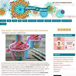 Glace italienne - Recette glace fraise crème amande